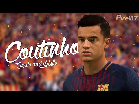 FIFA 18: PHILIPPE COUTINHO WELCOME TO FC. BARCELONA Goals & Skills 2018 | by Pirelli7
