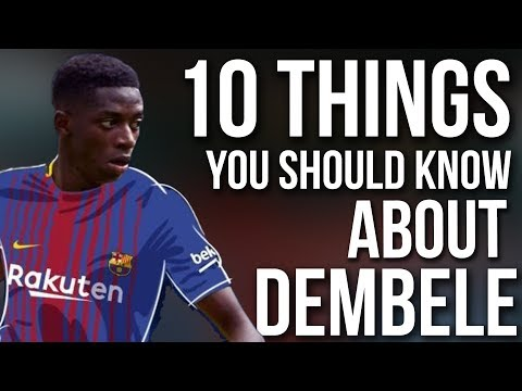 10 Things you Should Know About OSMANE DEMBELE Barcelona's Neymar Replacement