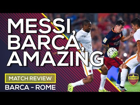 FC Barcelona 6 – 1 AS Roma | Messi, Barça, Amazing | MATCH REVIEW