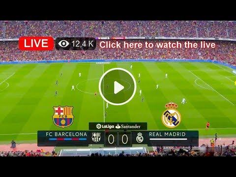 Watch live: FC Barcelona vs Real Madrid – LaLiga