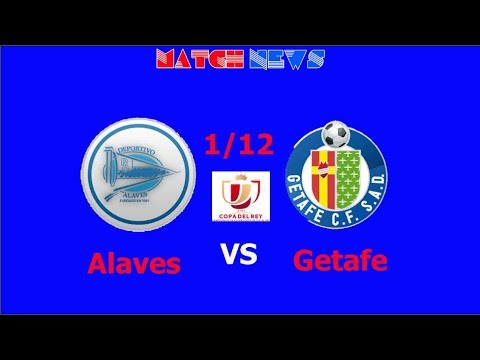 Alaves vs Getafe  – Highlights [HD] Predicted Lineup 1/12/ 2017   Match news