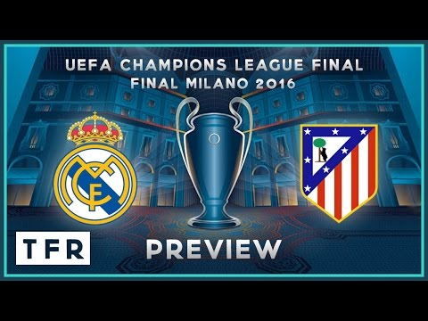 REAL MADRID vs ATLÉTICO MADRID PREVIEW | UEFA Champions League Final Milano 2016