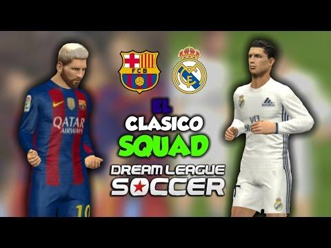 Barcelona VS Real Madrid El Clasico Squad!!! : Dream League Soccer 2016