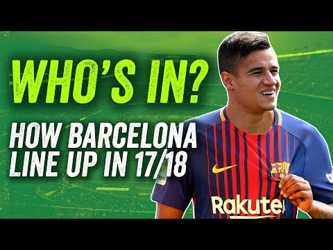 Barcelona transfers: Coutinho IN, Neymar OUT? How Barca line up in 2017/18