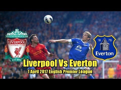 Liverpool Vs Everton Quick Match Facts And Highlights 1 April 2017 English Premier LEague
