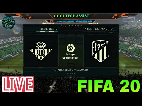 Real Betis Vs Athletico Madrid – LIVE STREAM FIFA 20 with #GAMECOMMENTARY