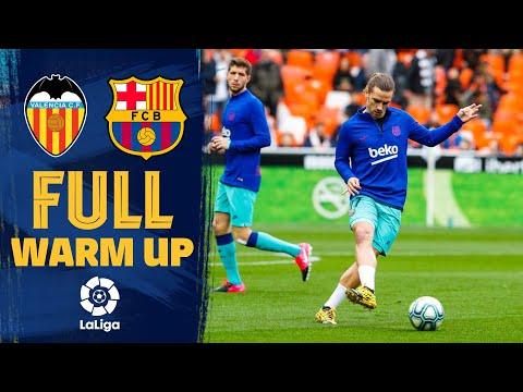 Valencia – Barça | FULL WARM UP