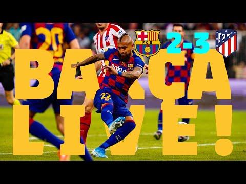 ⚽Barça 2 – 3 Atlético Madrid | BARÇA LIVE: Match Center #SuperCopaBarça