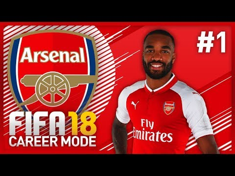 OUR FIRST SIGNING! FIFA 18 ARSENAL CAREER MODE – EPISODE #1