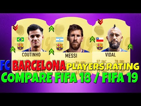 FIFA 19 | FC BARCELONA OFFICIAL PLAYERS RATING, COMPARE FIFA 18 | FT. Messi, Vidal, Suarez etc…