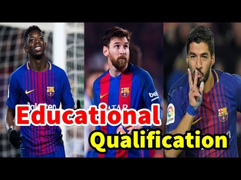 FC Barcelona Players Education Qualification In 2018