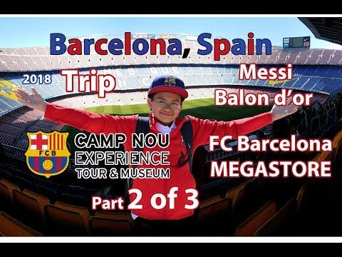 Part 2 of 3 Leo visits Barcelona Spain, Camp Nou Experience, Megastore…. Trip vlog 2018