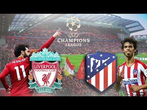 Liverpool vs. Atletico Madrid Champions League LIVE