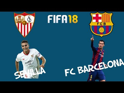 FIFA 18 Match day Preview 1 April 2018 Sevilla vs. Barcelona – Full Gameplay