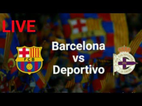 LIVE Barcelona Vs Deportiva La Coruna⚽