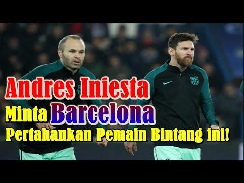 BREAKING NEWS!!! Andres Iniesta Minta Barcelona Pertahankan Pemain Bintang ini