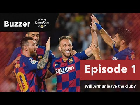 BUZZER S01E01 : FC Barcelona news update – Barcelona news round-up ft Arthur, 20/21 planning & more