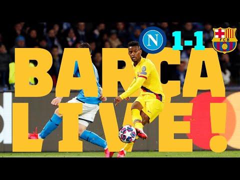 ⚽Napoli 1 – 1 Barça | BARÇA LIVE: Match Center #NapoliBarça
